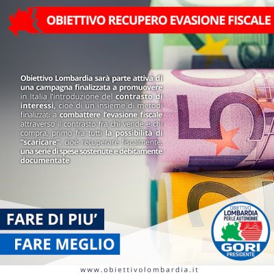 Obiettivo Recupero Evasione Fiscale - Obiettivo Lombardia per le Autonomie Gori Presidente